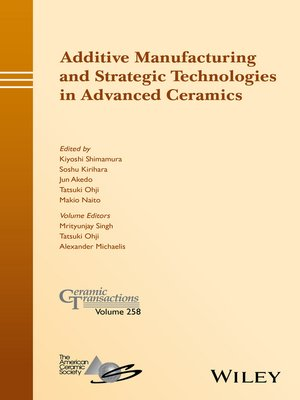 cover image of Additive Manufacturing and Strategic Technologies in Advanced Ceramics