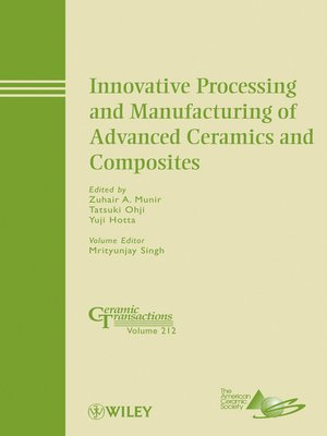 cover image of Innovative Processing and Manufacturing of Advanced Ceramics and Composites