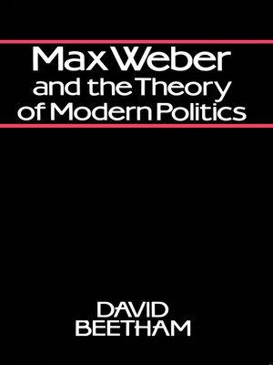cover image of Max Weber and the Theory of Modern Politics