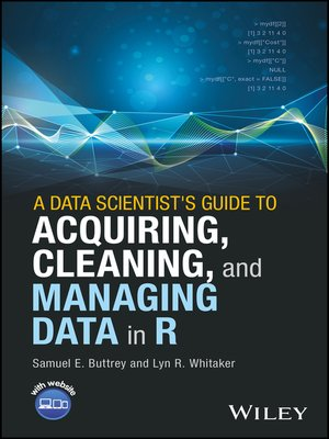cover image of A Data Scientist's Guide to Acquiring, Cleaning, and Managing Data in R