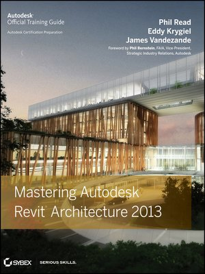 cover image of Mastering Autodesk Revit Architecture 2013