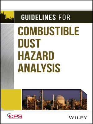 cover image of Guidelines for Combustible Dust Hazard Analysis