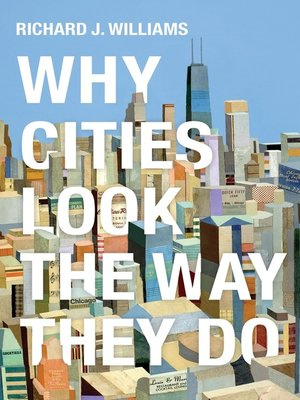 cover image of Why Cities Look the Way They Do