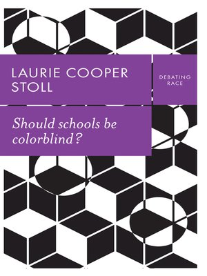 cover image of Should schools be colorblind?