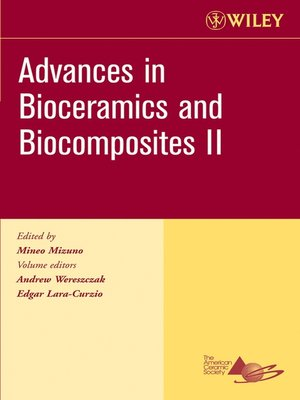 cover image of Advances in Bioceramics and Biocomposites II, Ceramic Engineering and Science Proceedings