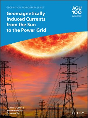 cover image of Geomagnetically Induced Currents from the Sun to the Power Grid