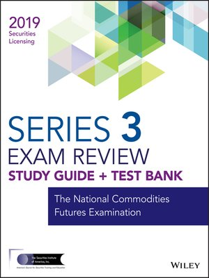cover image of Wiley Series 3 Securities Licensing Exam Review 2019 + Test Bank