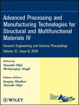 cover image of Advanced Processing and Manufacturing Technologies for Structural and Multifunctional Materials IV