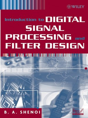Introduction To Digital Signal Processing And Filter Design By B A