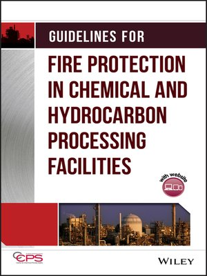 cover image of Guidelines for Fire Protection in Chemical, Petrochemical, and Hydrocarbon Processing Facilities