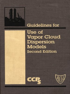 cover image of Guidelines for Use of Vapor Cloud Dispersion Models