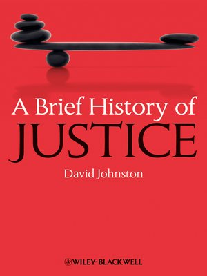 A Brief History of Justice by David Johnston · OverDrive