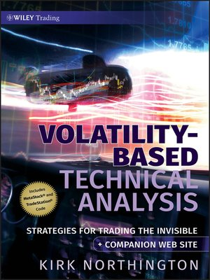 Volatility-Based Technical Analysis by Kirk Northington