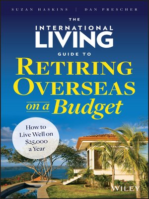 cover image of The International Living Guide to Retiring Overseas on a Budget