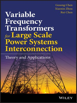 cover image of Variable Frequency Transformers for Large Scale Power Systems Interconnection
