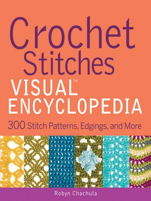 cover image of Crochet Stitches VISUAL Encyclopedia