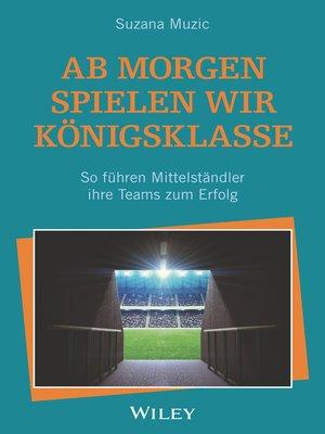 cover image of Ab morgen spielen wir Königsklasse