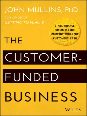 cover image of The Customer-Funded Business