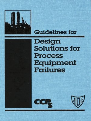 cover image of Guidelines for Design Solutions for Process Equipment Failures