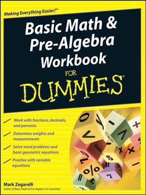 cover image of Basic Math & Pre-Algebra Workbook For Dummies®