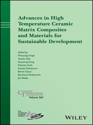 cover image of Advances in High Temperature Ceramics Matrix Composites and Materials for Sustainable Development