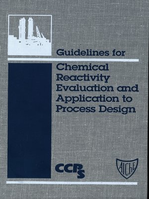 cover image of Guidelines for Chemical Reactivity Evaluation and Application to Process Design