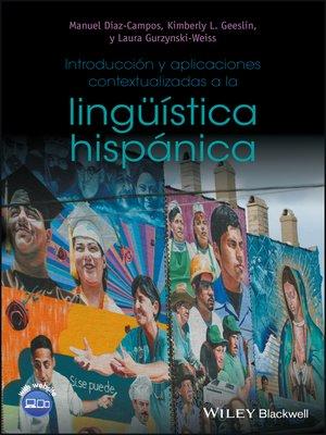 cover image of Introducción y aplicaciones contextualizadas a la lingüística hispánica