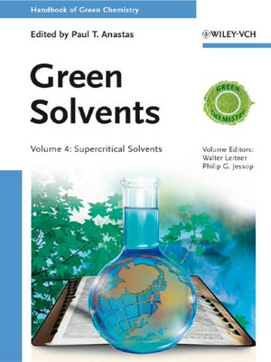 Handbook of Green Chemistry, Green Solvents, Supercritical Solvents