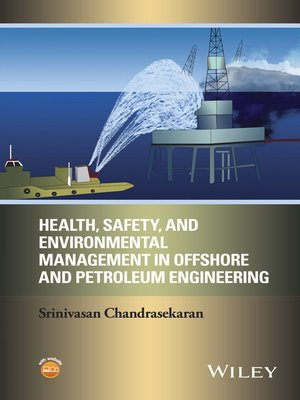 cover image of Health, Safety, and Environmental Management in Offshore and Petroleum Engineering