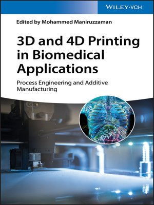 cover image of 3D and 4D Printing in Biomedical Applications