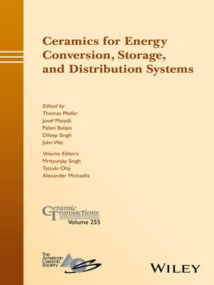 cover image of Ceramics for Energy Conversion, Storage, and Distribution Systems