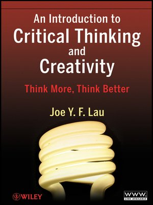 cover image of An Introduction to Critical Thinking and Creativity