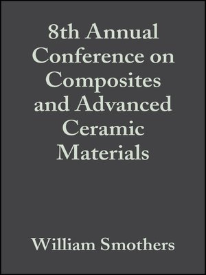 cover image of 8th Annual Conference on Composites and Advanced Ceramic Materials