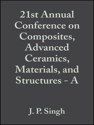 cover image of 21st Annual Conference on Composites, Advanced Ceramics, Materials, and Structures--A