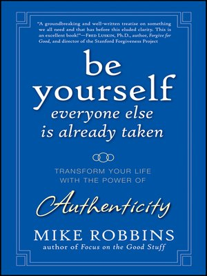cover image of Be Yourself, Everyone Else is Already Taken