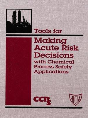 cover image of Tools for Making Acute Risk Decisions with Chemical Process Safety Applications