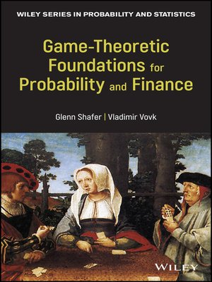 cover image of Game-Theoretic Foundations for Probability and Finance