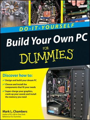 cover image of Build Your Own PC Do-It-Yourself For Dummies®