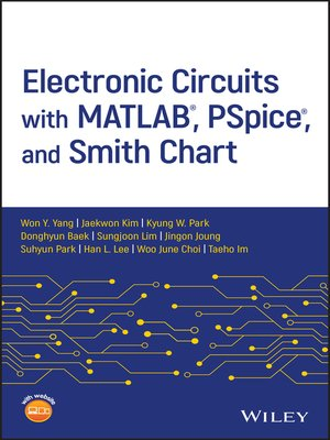 cover image of Electronic Circuits with MATLAB, PSpice, and Smith Chart