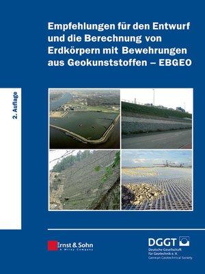 cover image of Empfehlungen für den Entwurf und die Berechnung von Erdkörpern mit Bewehrungen aus Geokunststoffen (EBGEO)