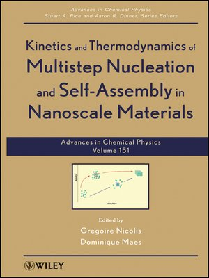 cover image of Advances in Chemical Physics, Kinetics and Thermodynamics of Multistep Nucleation and Self-Assembly in Nanoscale Materials