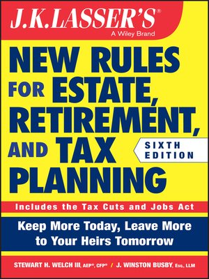 cover image of JK Lasser's New Rules for Estate, Retirement, and Tax Planning