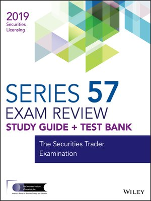 cover image of Wiley Series 57 Securities Licensing Exam Review 2019 + Test Bank