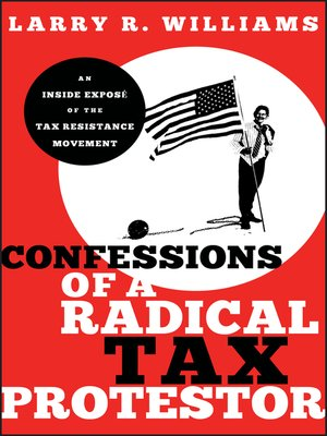 cover image of Confessions of a Radical Tax Protestor