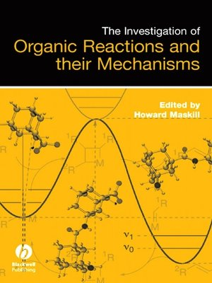 cover image of The Investigation of Organic Reactions and Their Mechanisms
