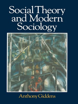 cover image of Social Theory and Modern Sociology