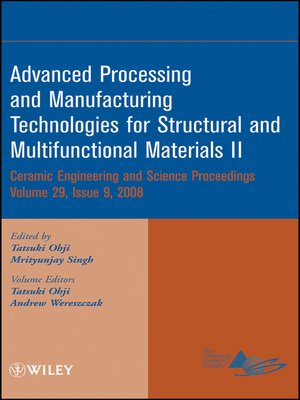 cover image of Advanced Processing and Manufacturing Technologies for Structural and Multifunctional Materials II