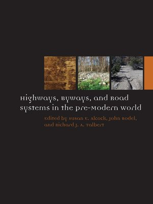 cover image of Highways, Byways, and Road Systems in the Pre-Modern World
