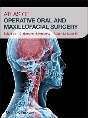 Atlas Of Operative Oral And Maxillofacial Surgery By Christopher J