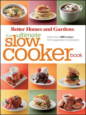 cover image of Better Homes and Gardens the Ultimate Slow Cooker Book